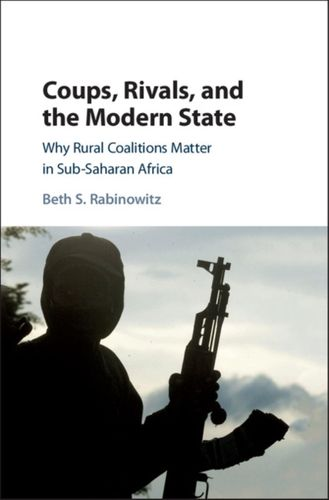 9781108420464 Coups, Rivals, and the Modern State
