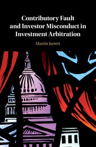 9781108481403 Contributory Fault and Investor Misconduct in Investment Arbitration