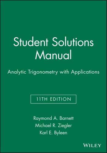 9781118115831 Student Solutions Manual Analytic Trigonometry with Applications
