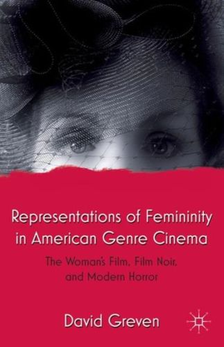 9781137354990 Representations of Femininity in American Genre Cinema