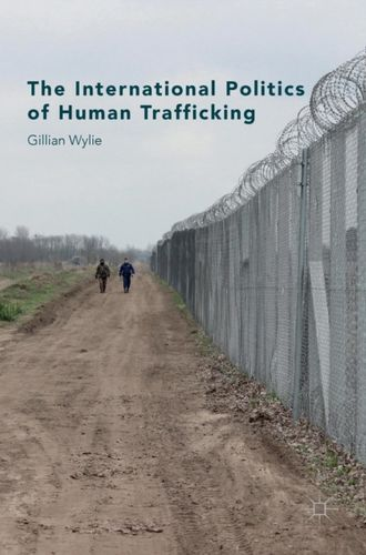 9781137377746 International Politics of Human Trafficking