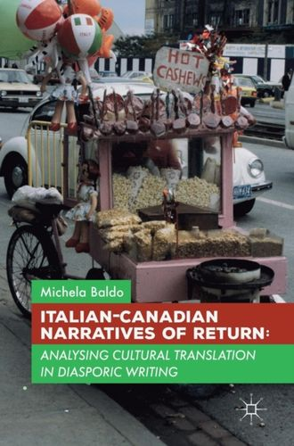 9781137477323 Italian-Canadian Narratives of Return