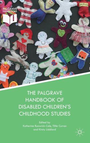9781137544452 Palgrave Handbook of Disabled Children's Childhood Studies