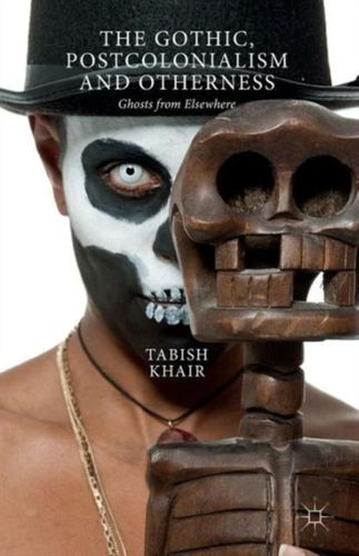 9781137547729 Gothic, Postcolonialism and Otherness