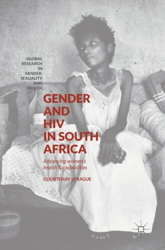 9781137559968 Gender and HIV in South Africa