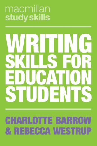 9781137610188 Writing Skills for Education Students