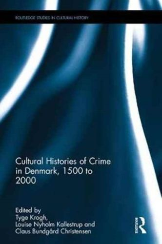 9781138048515 Cultural Histories of Crime in Denmark, 1500 to 2000