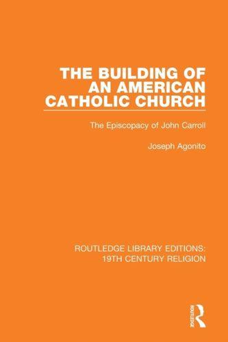 9781138103368 Building of an American Catholic Church
