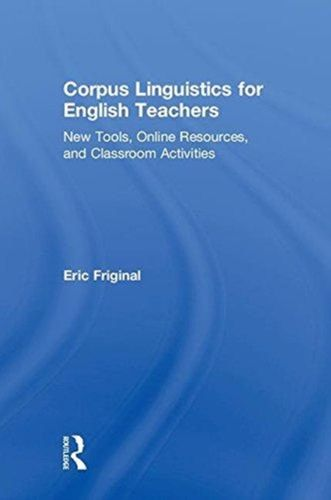 9781138123083 Corpus Linguistics for English Teachers