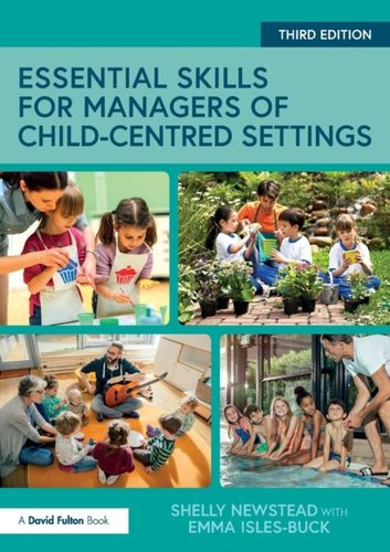 9781138208001 Essential Skills for Managers of Child-Centred Settings