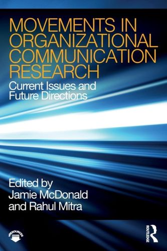 9781138304468 Movements in Organizational Communication Research