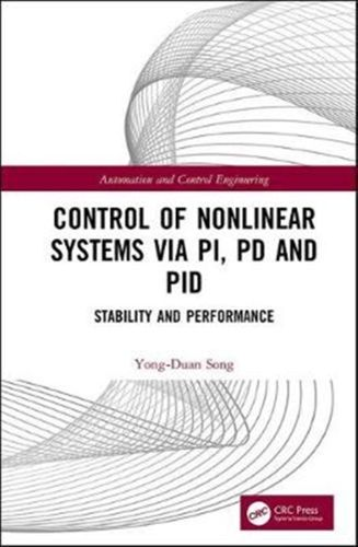 9781138317642 Control of Nonlinear Systems via PI, PD and PID