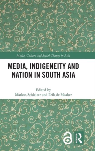 9781138354678 Media, Indigeneity and Nation in South Asia