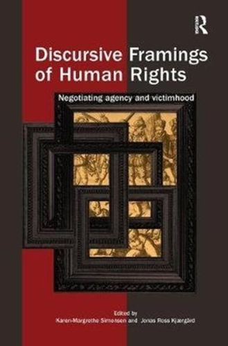 9781138481916 Discursive Framings of Human Rights