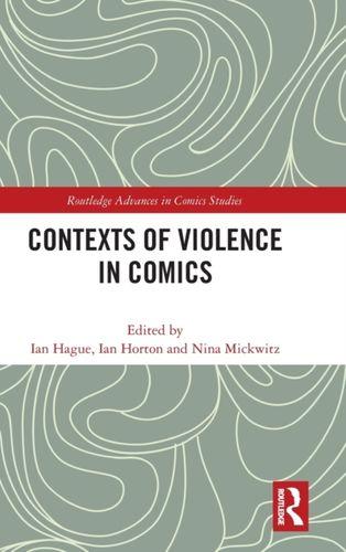 9781138484504 Contexts of Violence in Comics