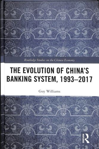 9781138496972 Evolution of China's Banking System, 1993-2017