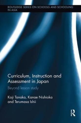 9781138604551 Curriculum, Instruction and Assessment in Japan