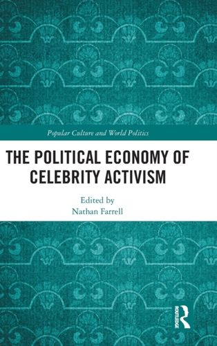 9781138675681 Political Economy of Celebrity Activism