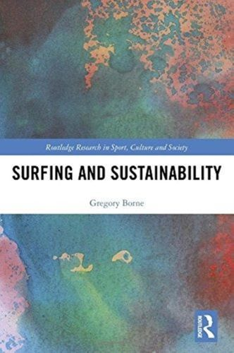 9781138856745 Surfing and Sustainability