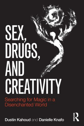 9781138956094 Sex, Drugs and Creativity