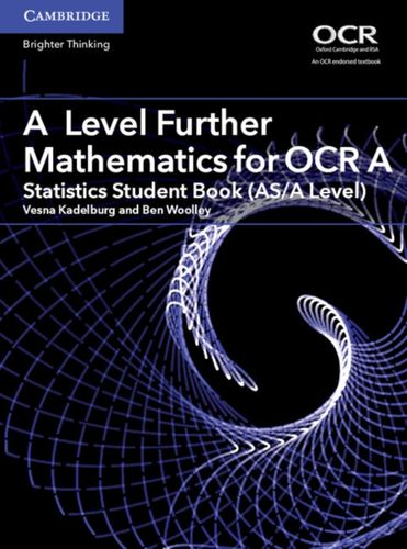 9781316644409 A Level Further Mathematics for OCR A Statistics Student Book (AS/A Level)