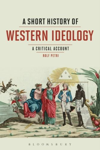 9781350026100 Short History of Western Ideology