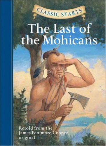 9781402745775 Classic Starts (R): The Last of the Mohicans