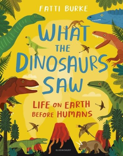 9781408898611 What the Dinosaurs Saw