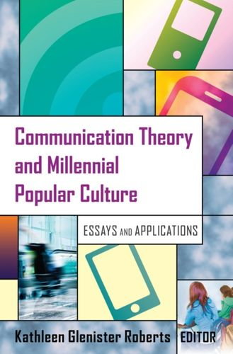 9781433126420 Communication Theory and Millennial Popular Culture