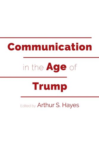 9781433150319 Communication in the Age of Trump