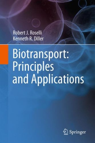 9781441981189 Biotransport: Principles and Applications