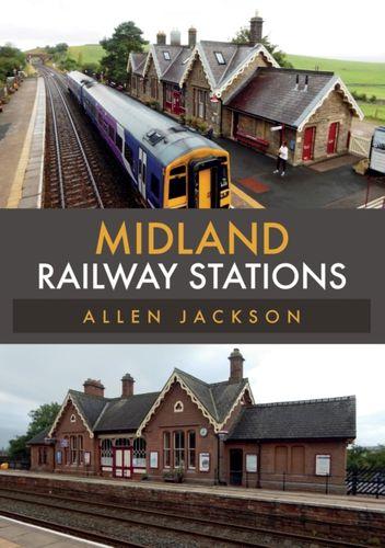 9781445680439 Midland Railway Stations