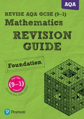 9781447988069 REVISE AQA GCSE (9-1) Mathematics Foundation Revision Guide