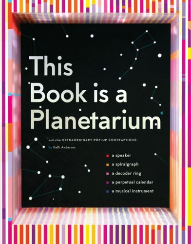 9781452136219 This Book Is a Planetarium: And Other Extraordinary Pop-Up Contraptions