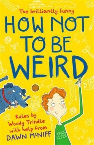 9781471403736 How Not to Be Weird