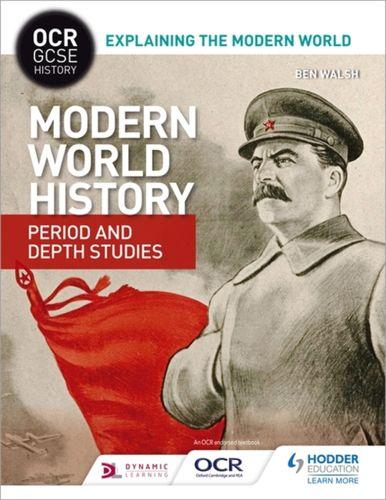 9781471860188 OCR GCSE History Explaining the Modern World: Modern World History Period and Depth Studies