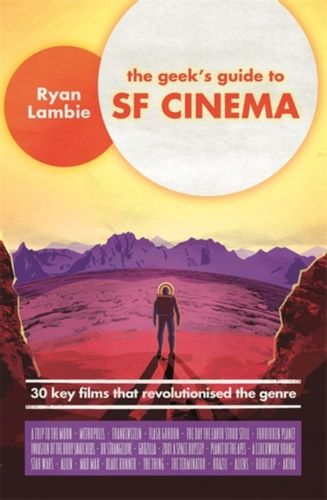 9781472139856 Geek's Guide to SF Cinema