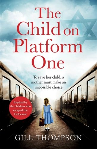 9781472258014 Child On Platform One: Absolutely heartbreaking World War 2 historical fiction