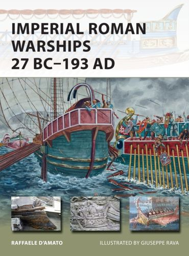 9781472810892 Imperial Roman Warships 27 BC-193 AD