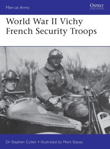 9781472827753 World War II Vichy French Security Troops
