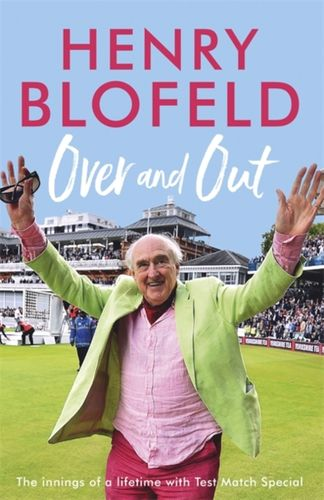 9781473670945 Over and Out: My Innings of a Lifetime with Test Match Special