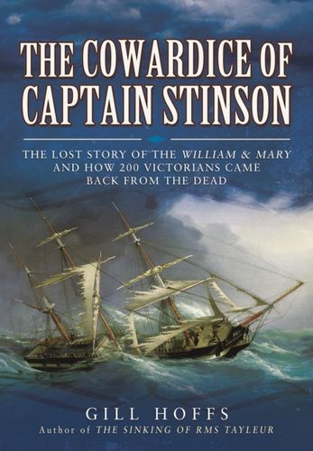 9781473858244 Lost Story of the William and Mary: The Cowardice of Captain Stinson