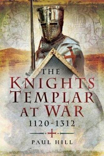 9781473874923 Knights Templar at War 1120 -1312