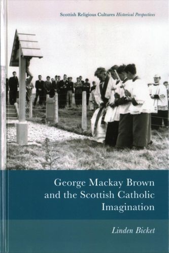 9781474411653 George Mackay Brown and the Scottish Catholic Imagination
