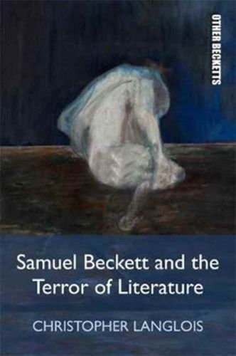 9781474419000 Samuel Beckett and the Terror of Literature