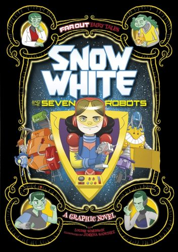 9781474710275 Snow White and the Seven Robots