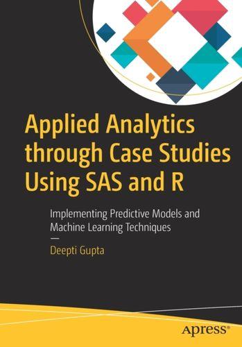 9781484235249 Applied Analytics through Case Studies Using SAS and R