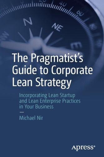 9781484235362 Pragmatist's Guide to Corporate Lean Strategy