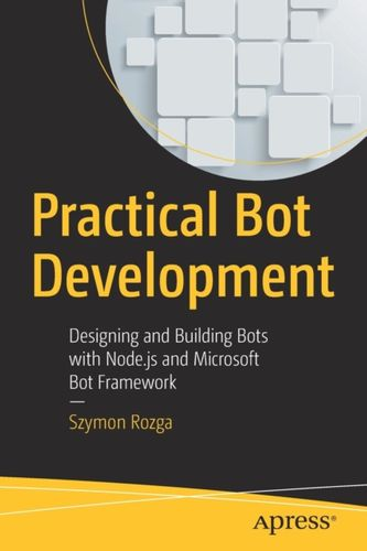9781484235393 Practical Bot Development