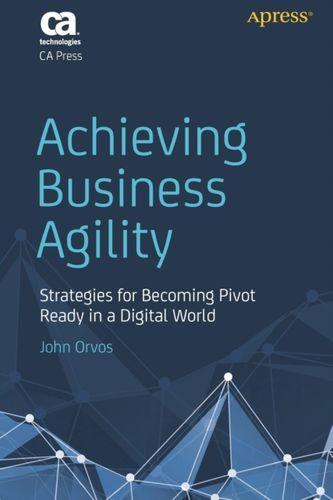 9781484238547 Achieving Business Agility